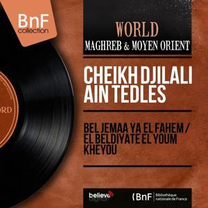 Bel Jemaa Ya El Fahem / El Beldiyate El Youm Kheyou
