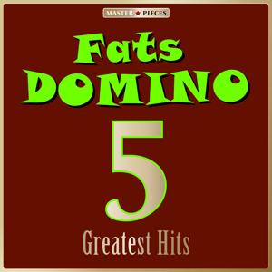 Masterpieces Presents Fats Domino: 5 Greatest Hits