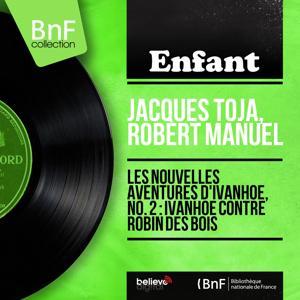 Les nouvelles aventures d'Ivanhoé, no. 2 : Ivanhoé contre Robin des bois (Mono Version)