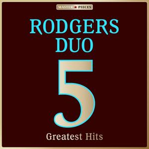Masterpieces Presents Rodgers Duo: 5 Greatest Hits