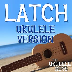 Latch (Ukulele Version)