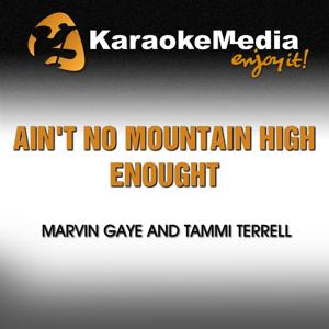Ain't No Mountain High Enought (Karaoke Version) [In the Style of Marvin Gaye & Tammi Terrell]