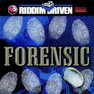 Riddim Driven: Forensics