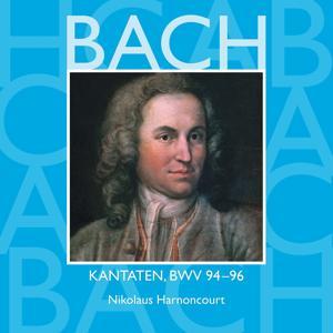 Bach, JS : Sacred Cantatas BWV Nos 94 - 96