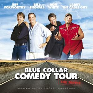 Blue Collar Comedy Tour: The Movie Original Motion Picture Soundtrack
