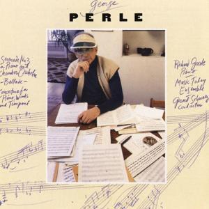George Perle: Serenade No. 3/Ballade/Concertino