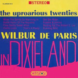 The Uproarious Twenties: Wilbur De Paris In Dixieland