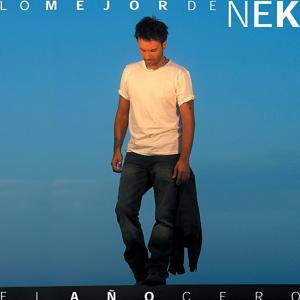 Lo mejor de Nek: El ano cero( america latina)