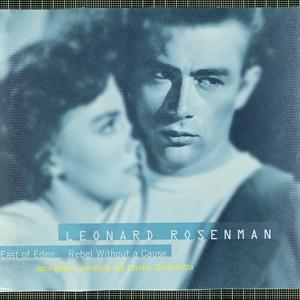 The Film Music Of Leonard Rosenman: East Of Eden, Rebel Without A Cause