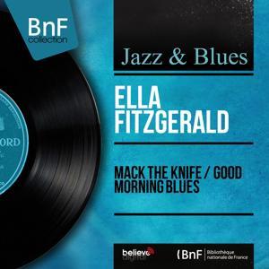 Mack the Knife / Good Morning Blues (Mono Version)