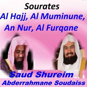 Sourates Al Hajj, Al Muminune, An Nur, Al Furqane