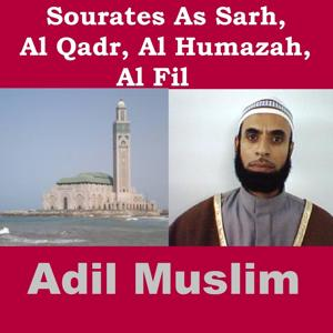 Sourates As Sarh, Al Qadr, Al Humazah, Al Fil