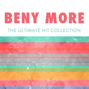 Benny More: The Ultimate Hit Collection