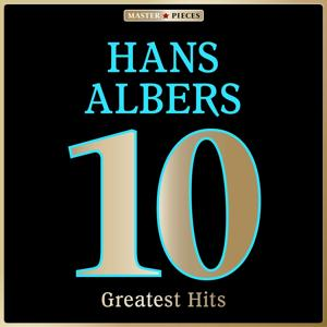 Masterpieces Presents Hans Albers: 10 Greatest Hits