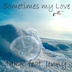 Sometimes My Love