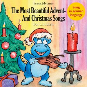 The Most Beautiful Advent- And Christmas Songs