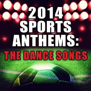 2014 Sports Anthems: The Dance Songs