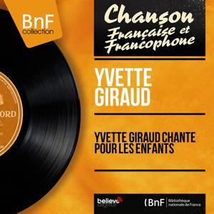 Yvette Giraud chante pour les enfants (Mono Version)