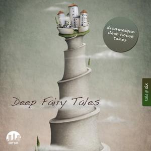Deep Fairy Tales, Vol. 6 - Dreamesque Deep House Tunes