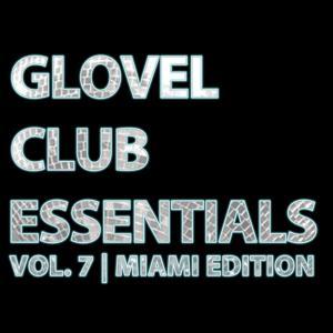 Glovel Club Essentials, Vol 7 (Miami Edition)