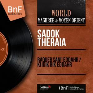 Raqueb Sani' Eddahr / Ki Idik Bik Eddahr (Mono Version)