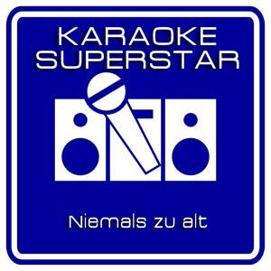 Niemals zu alt (Karaoke Version) [Originally Performed By Andreas Martin]