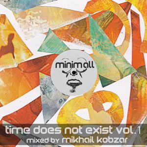Time Does Not Exist, Vol. 1 (Mixed By Mikhail Kobzar)
