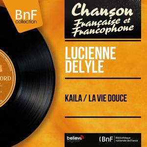 Kaila / La vie douce (Mono Version)