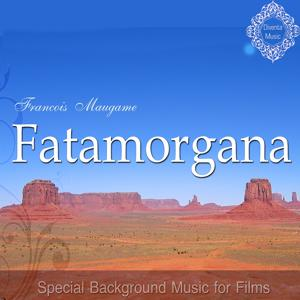 Fatamorgana (Special Background Music for Films)
