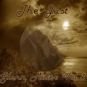 The Just Glenn Miller, Vol. 3