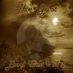 The Just Burl Ives, Vol. 2