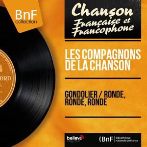 Gondolier / Ronde, ronde, ronde (Mono Version)