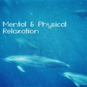 Mental & Physical Relaxation