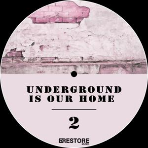 Underground Is Our Home, Vol. 2