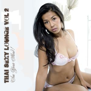 Thai Sexy Lounge, Vol. 2