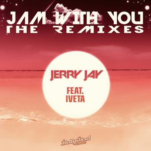 Jam With You - The Remixes