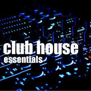 Club House Essentials - House Session, Vol. 1