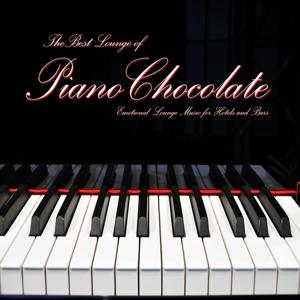 The Best Lounge of Pianochocolate (Emotional Lounge Music for Hotels and Bars)