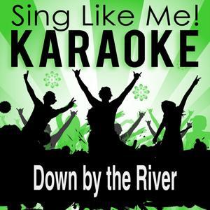 Down by the River (Radio Edit) (Karaoke Version)