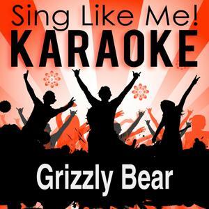 Grizzly Bear (Karaoke Version)