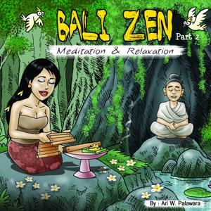 Bali Zen, Pt. 2: Meditation & Relaxation