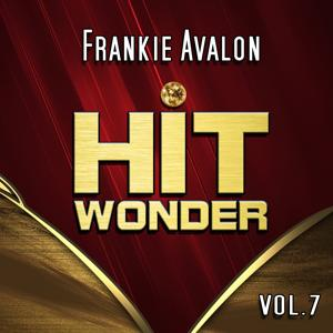 Hit Wonder: Frankie Avalon, Vol. 7