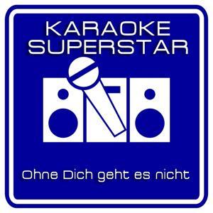 Ohne Dich geht es nicht (Karaoke Version) (Originally Performed By Höhner]