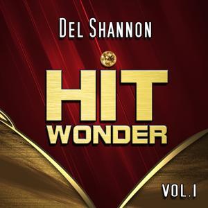 Hit Wonder: Del Shannon, Vol. 1