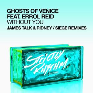 Without You (feat. Errol Reid) [James Talk & Ridney / Siege Remixes]