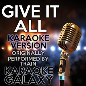 Give It All (Karaoke Version) (Originally Performed By Train)