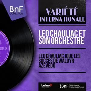 Léo Chauliac joue les succès de Waldyr Azevedo (Mono Version)
