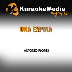 Una Espina (Karaoke Version) [In the Style of Antonio Flores]