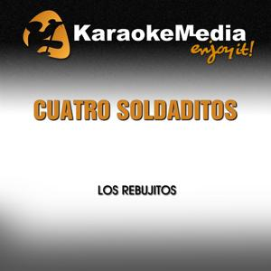 Cuatro Soldaditos (Karaoke Version) [In the Style of Los Rebujitos]
