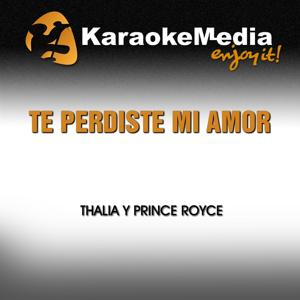 Te Perdiste Mi Amor (Karaoke Version) [In the Style of Thalia & Prince Royce]